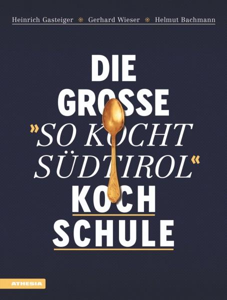 "Die Grosse ""So Kocht Südtirol"" Koch Schule (Signierte Ausgabe)"